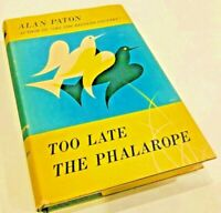 Paton, Alan TOO LATE THE PHALAROPE 1st Edition 1st Printing