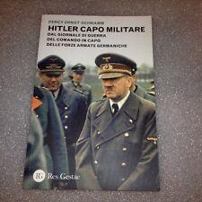 Hitler capo militare. Dal giornale di guerra del comando in capo delle forze....