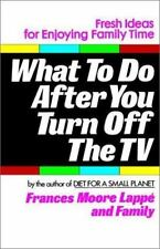 What to Do After You Turn Off the TV by Frances Moore Lappe