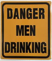 Ande Rooney DANGER MEN DRINKING Beer Man Cave Bar Tin Embossed Sign