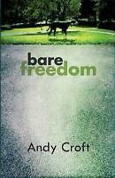 Bare Freedom by Croft, Andy (Paperback book, 2015)