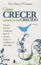 COMO CRECER CUANDO YA HAS CRECIDO (N. E.), POR: NANCY O CONNOR