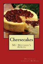 Cheesecake : My Mother's Apron by Druecella McNair (2014, Paperback)