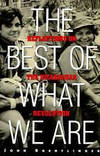 NEW The Best of What We Are: Reflections on the Nicaraguan Revolution