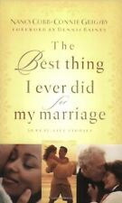 The Best Thing I Ever Did for My Marriage: 50 Real Life Stories