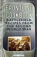 Frontline Cookbook: Battlefield Recipes from the Second World War by Robertsh…