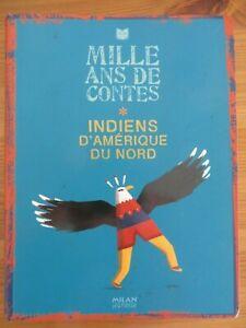 Mille ans de contes Indiens d'Amérique du Nord, Milan 2008