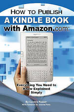 How to Publish a Kindle Book with Amazon.com: Everything You Need to Know...