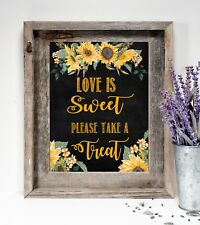 "~Wedding Sign~Love is Sweet Take a Treat~ Rustic Chalkboard/Sunflowers 8""x10"""