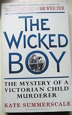 The Wicked Boy 'The Mystery of a Victorian Child Murderer Summerscale, Kate 2016