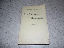 1911.Les vérités menteuses.Louis La Rose