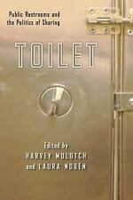 Toilet: Public Restrooms and the Politics of Sharing NYU Series in Social and C