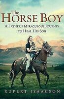 Caballo Boy: Un Father's Milagroso Journey To Heal Su Hijo Rupert Isaacson