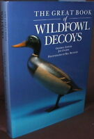 The Great Book of Wildfowl Decoys (1990, Hardcover) Fine in fine DJ