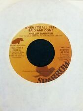 PHILLIP SANDIFER WHEN ITS ALL BEEN SAID AND DONE PROMO 45 Rpm SPARROW RECORDS