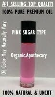 PINK SUGAR Type Roll On Perfume Body Oil 10ml PURE PREMIUM UNCUT ALCOHOL FREE