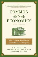 Common Sense Economics: What Everyone Should Know About Wealth and Prosperity, F