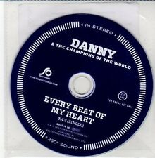 (DD684) Danny & The Champions of the World, Every Beat of My Heart - 2011 DJ CD