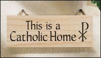This is a Catholic Home Wooden Hanging Wall Plaque, 8 x 3 Inch