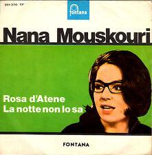 NANA MOUSKOURI la notte non lo sa / rosa d'atene 45GIRI orig 1965 IN ITALIANO