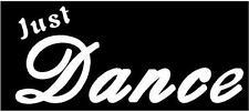 WHITE Vinyl Decal Just Dance dancing fun country ballet sticker