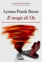 Il mago di Oz di Lyman Frank Baum Libro Nuovo Crescere Edizioni