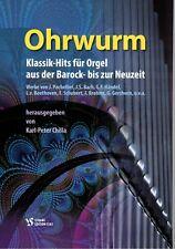Kirchenorgel Noten : Ohrwurm - Klassik Hits für Orgel (Karl-Peter Chilla)