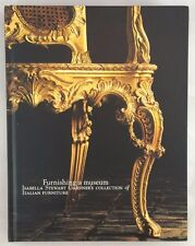 Furnishing a Museum Isabella Stewart Gardner's Collection of Italian Furniture