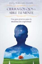 Cierra Los Ojos y Abre Tu Mente (Paperback or Softback)