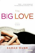 The Big Love by Sarah Dunn (2005, Paperback)