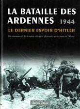 La Bataille des Ardennes 1944 - R. Cross - photos inédites et cartes - Français