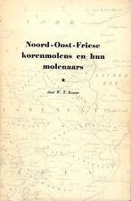 NOORD-OOST-FRIESE KORENMOLENS EN HUN MOLENAARS - W.T. Keune