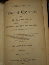 The Military & Civil History of Connecticut during the War of 1861-65 HC 1869