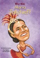 Who Is Maria Tallchief? (who Was...?): By Catherine Gourley