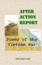 After Action Report : Poems of the Vietnam War by John Lally (2012, Paperback)