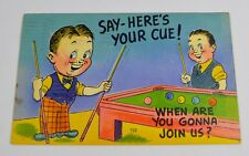 "Vintage 1949 ""Say - Here's Your Cue"" Billiard Pool Humor Kitschy Postcard"