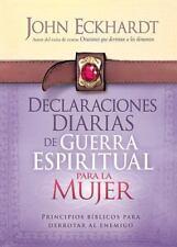 Declaraciones Diarias de Guerra Espiritual Para La Mujer: Principios Biblicos Pa