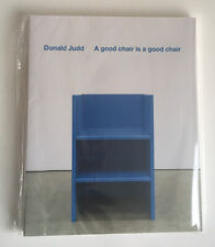 Donald Judd. A Good Chair Is A Good Chair. Furniture Book. 9781904864653 Minimal