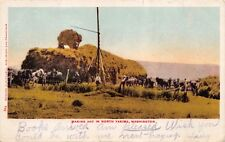 North Yakima Washington Making Hay~Edward Mitchellpostcard 1907 Pmk