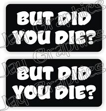 Hard Hat Stickers | BUT DID YOU DIE? Funny Construction Quote Decals Labels USA