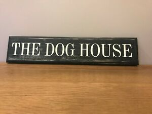 THE DOG HOUSE  Sign Vintage Old Style Wooden pub man cave shed shabby
