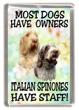 "Italian Spinone Fridge Magnet ""Italian Spinones Have Staff!"" by Starprint"