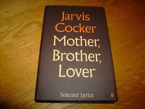 JARVIS COCKER-MOTHER BROTHER LOVER-SIGNED-1ST-2011-HB-F-FABER & FABER-VERY RARE
