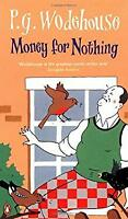 Money for Nothing by Wodehouse, P. G.