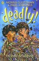 Deadly!, Gleitzman, Morris, Very Good Book