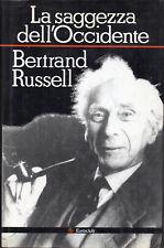 BERTRAND RUSSELL - LA SAGGEZZA DELL'OCCIDENTE. Panorama filosofia occidentale