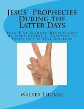 USED (LN) Jesus'  Prophecies During the Latter Days: How Five Modern Revelations