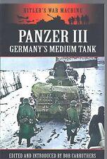 Panzer III Germany's Medium Tank - Bob Carruthers NEW Paperback