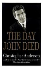 The Day John Died by Christopher Andersen (2000, Hardcover) First Edition