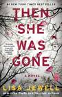 Then She Was Gone: A Novel - Paperback By Jewell, Lisa - VERY GOOD